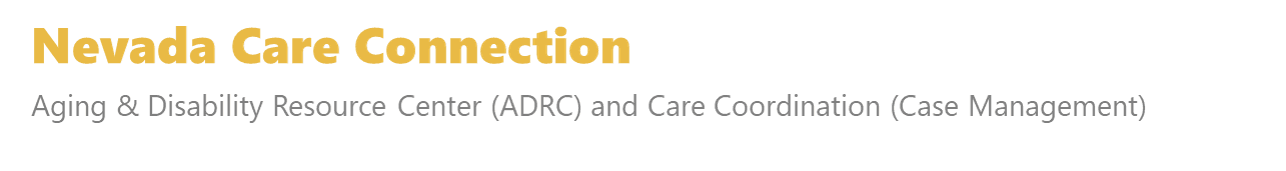 Nevada Care Connection, Aging and Disability Resource Center and Care Coordination