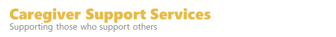 Caregiver Support Services, Supporting those who support others